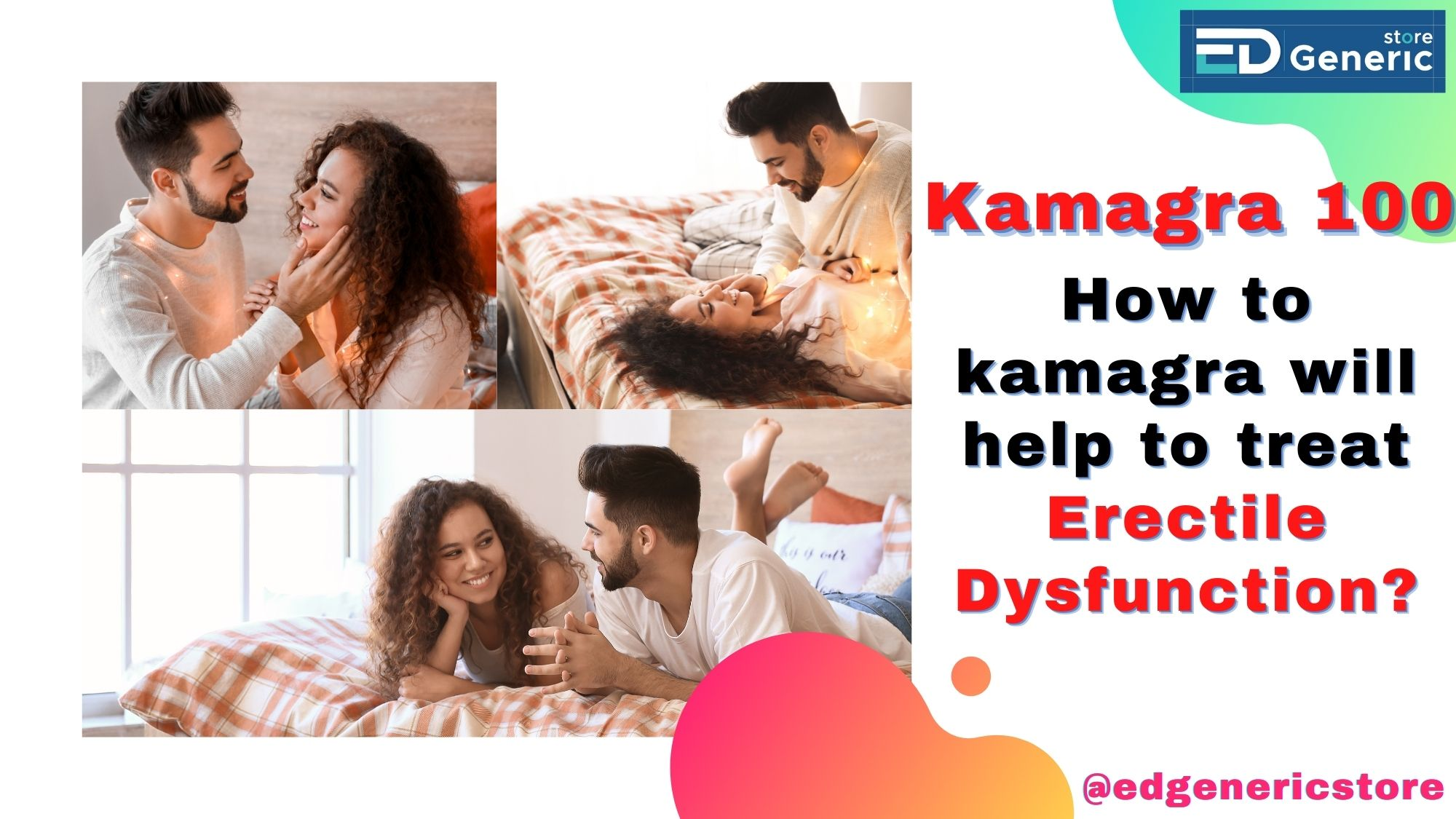Kamagra 100 will help to treat ED