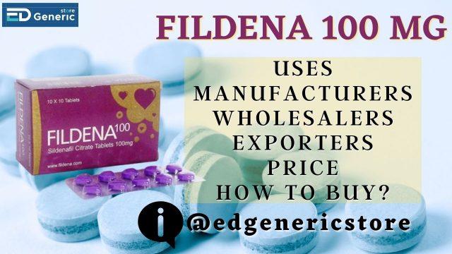 Fildena 100 mg: Uses, Manufacturers- EDGS